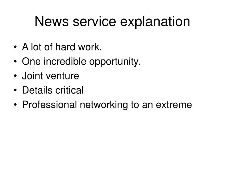 News service explanation