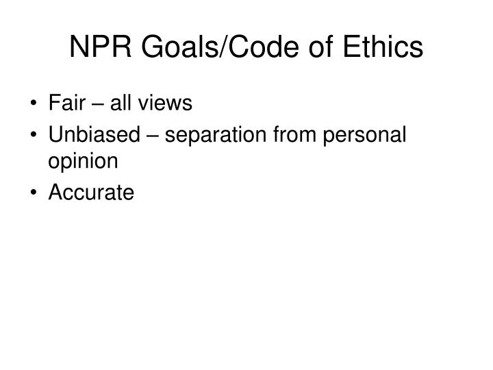 NPR Goals/Code of Ethics
