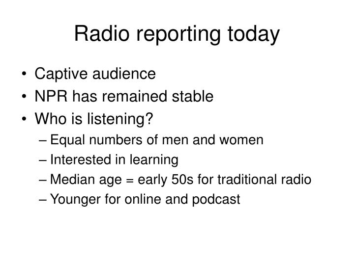 Radio reporting today