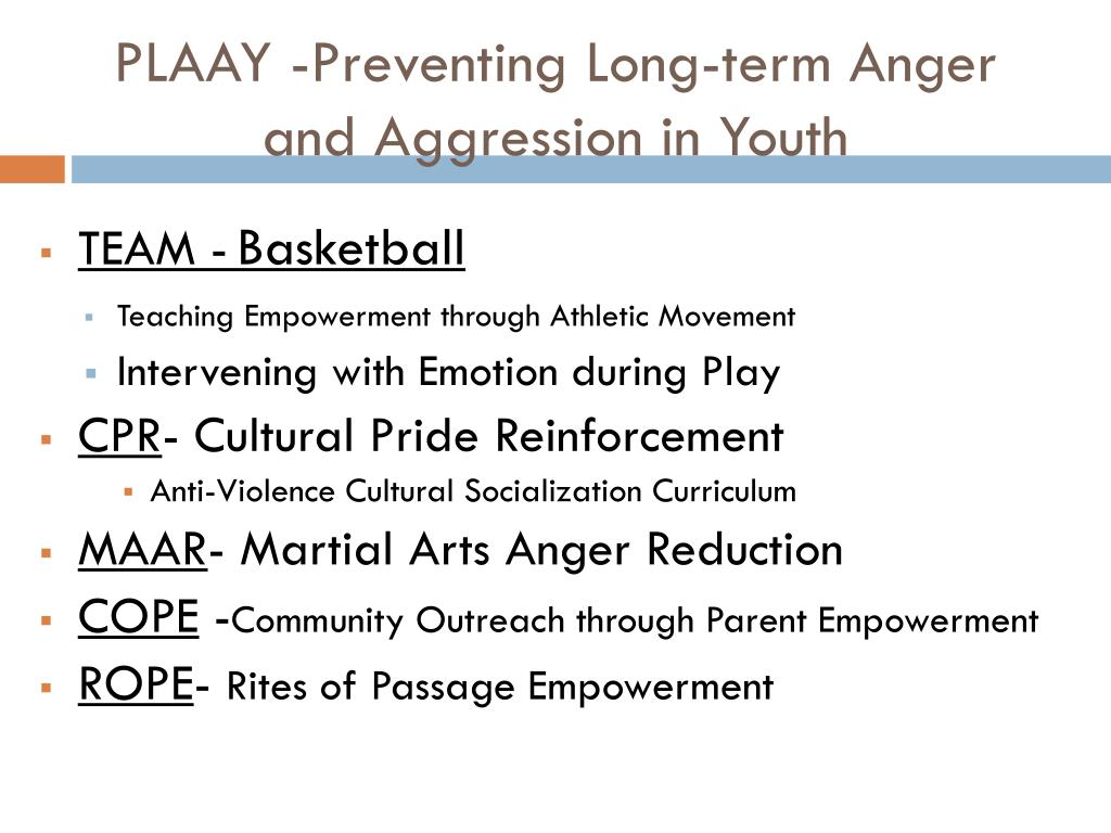 PLAAY -Preventing Long-term Anger and Aggression in Youth