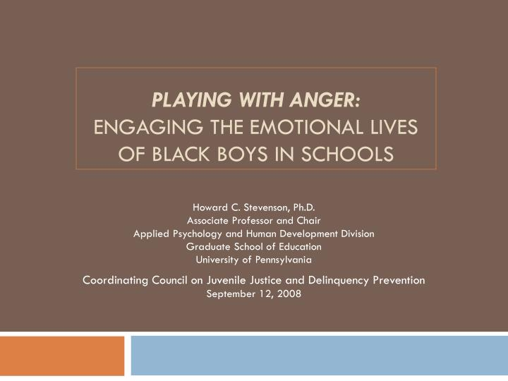 Playing with anger engaging the emotional lives of black boys in schools