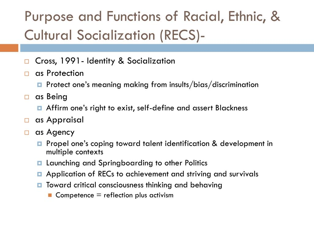 Purpose and Functions of Racial, Ethnic, & Cultural Socialization (RECS)-