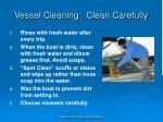 vessel cleaning clean carefully