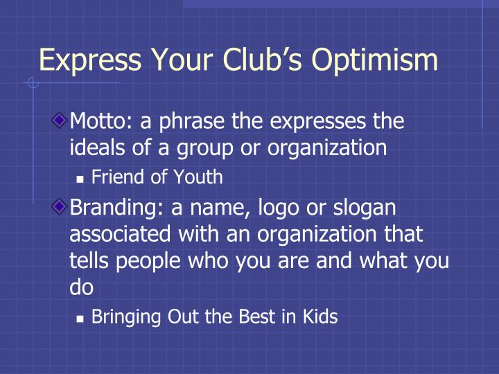 Express Your Club's Optimism