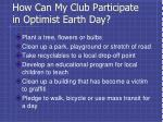 how can my club participate in optimist earth day