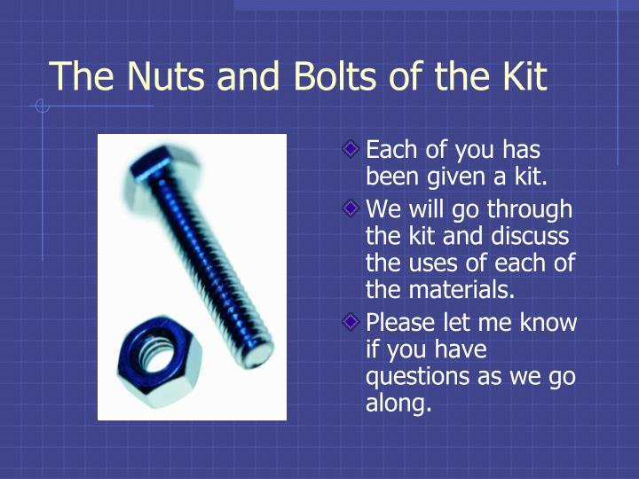 The Nuts and Bolts of the Kit