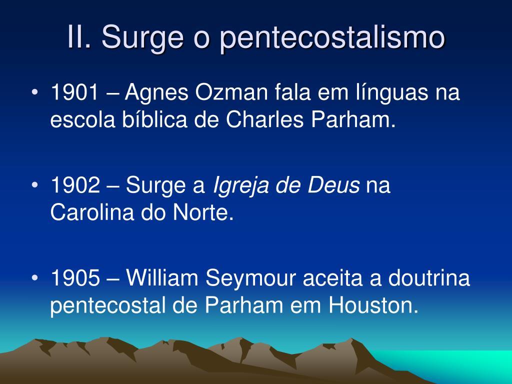 II. Surge o pentecostalismo