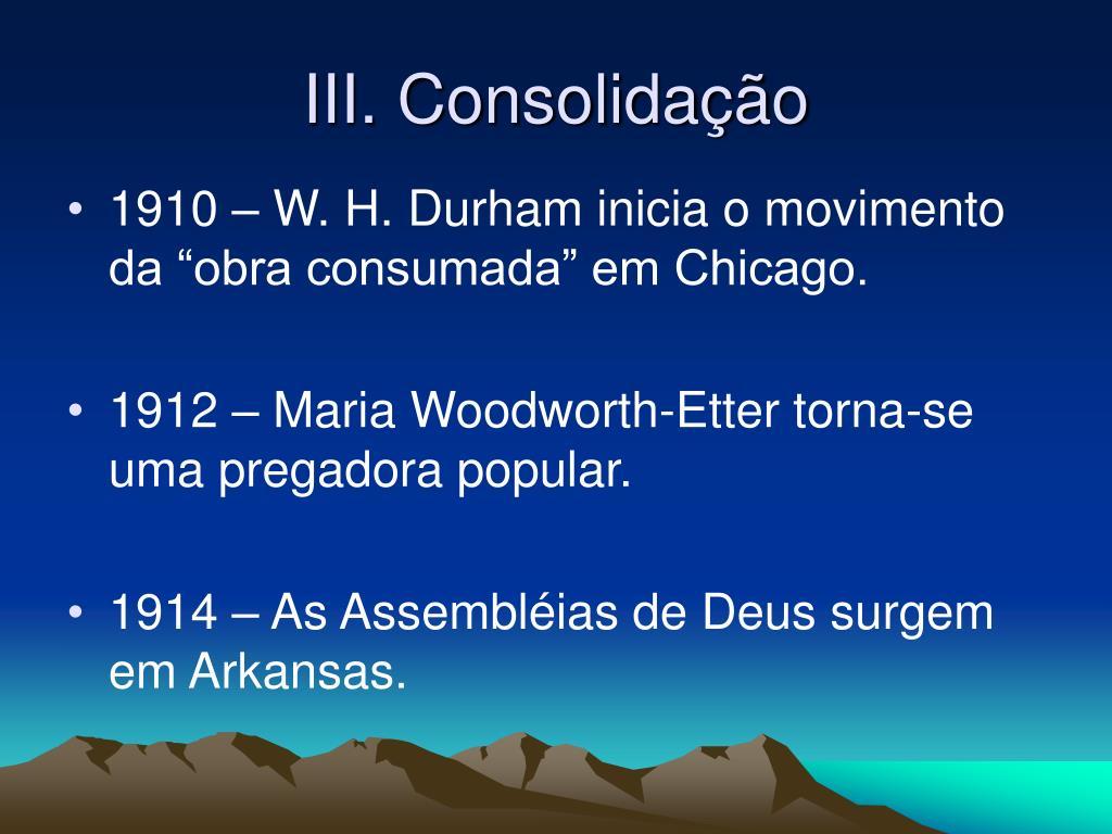 III. Consolidação