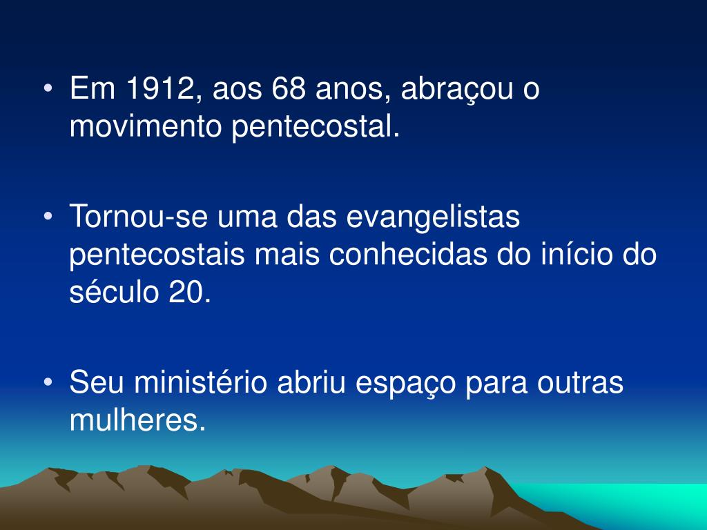 Em 1912, aos 68 anos, abraçou o movimento pentecostal.