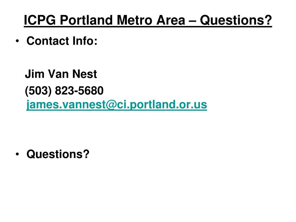 ICPG Portland Metro Area – Questions?