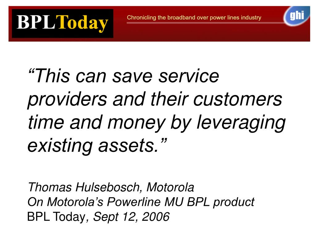 """""""This can save service providers and their customers time and money by leveraging existing assets."""""""