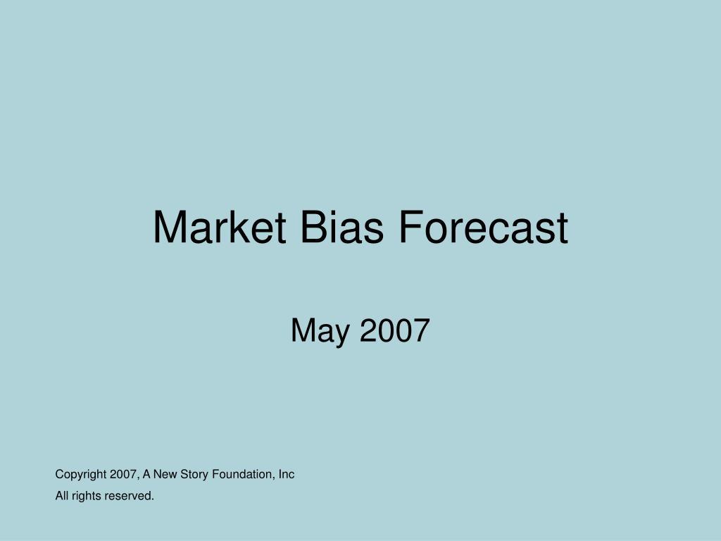 Market Bias Forecast