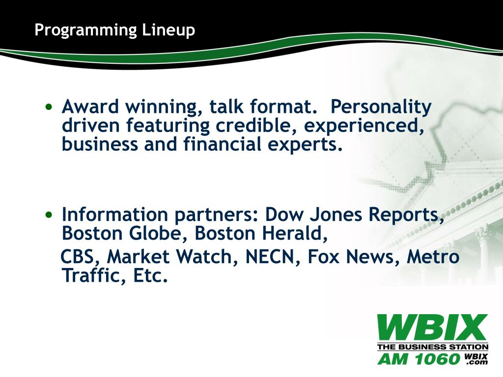 Award winning, talk format.  Personality driven featuring credible, experienced, business and financial experts.