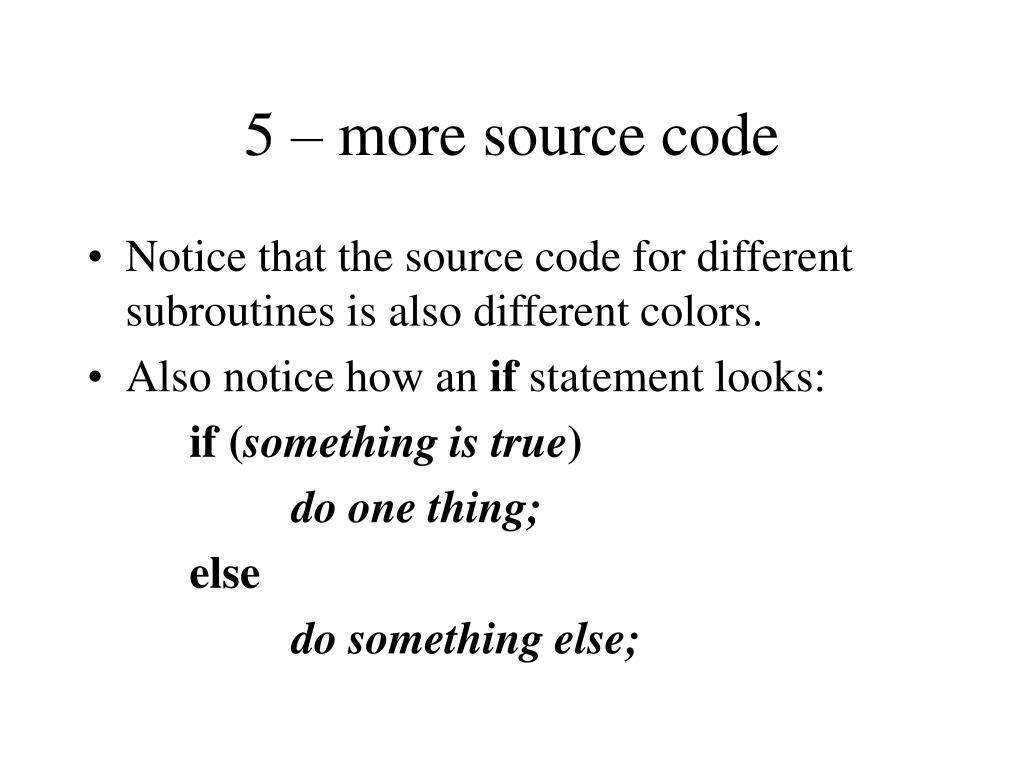 5 – more source code