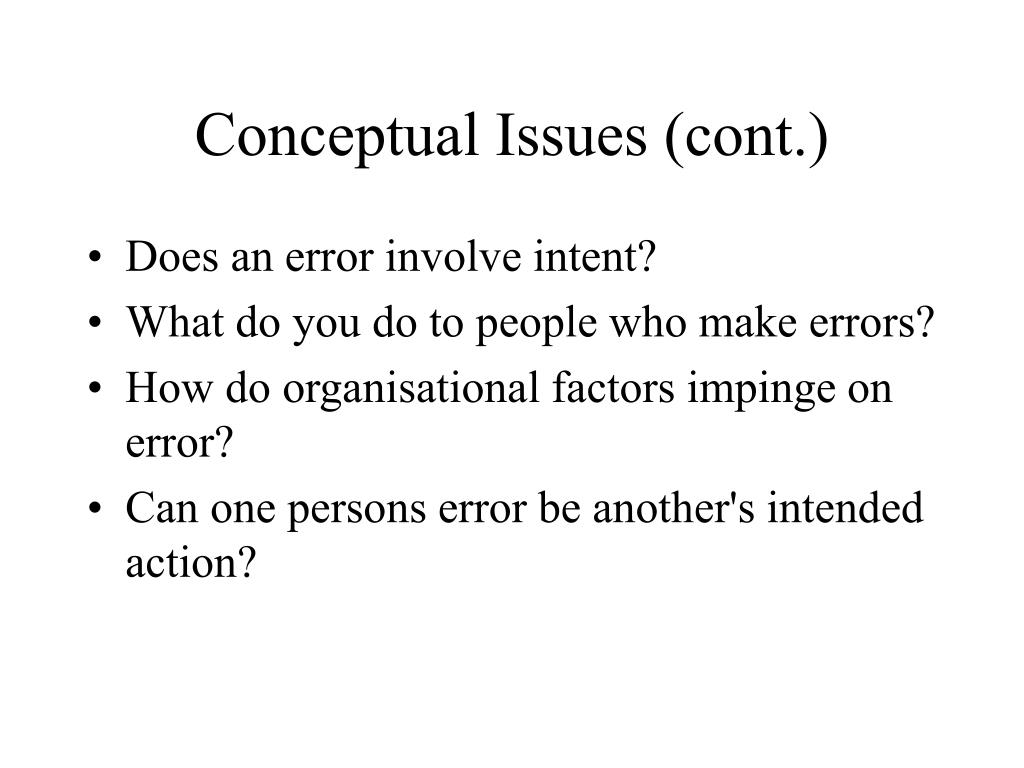 Conceptual Issues (cont.)