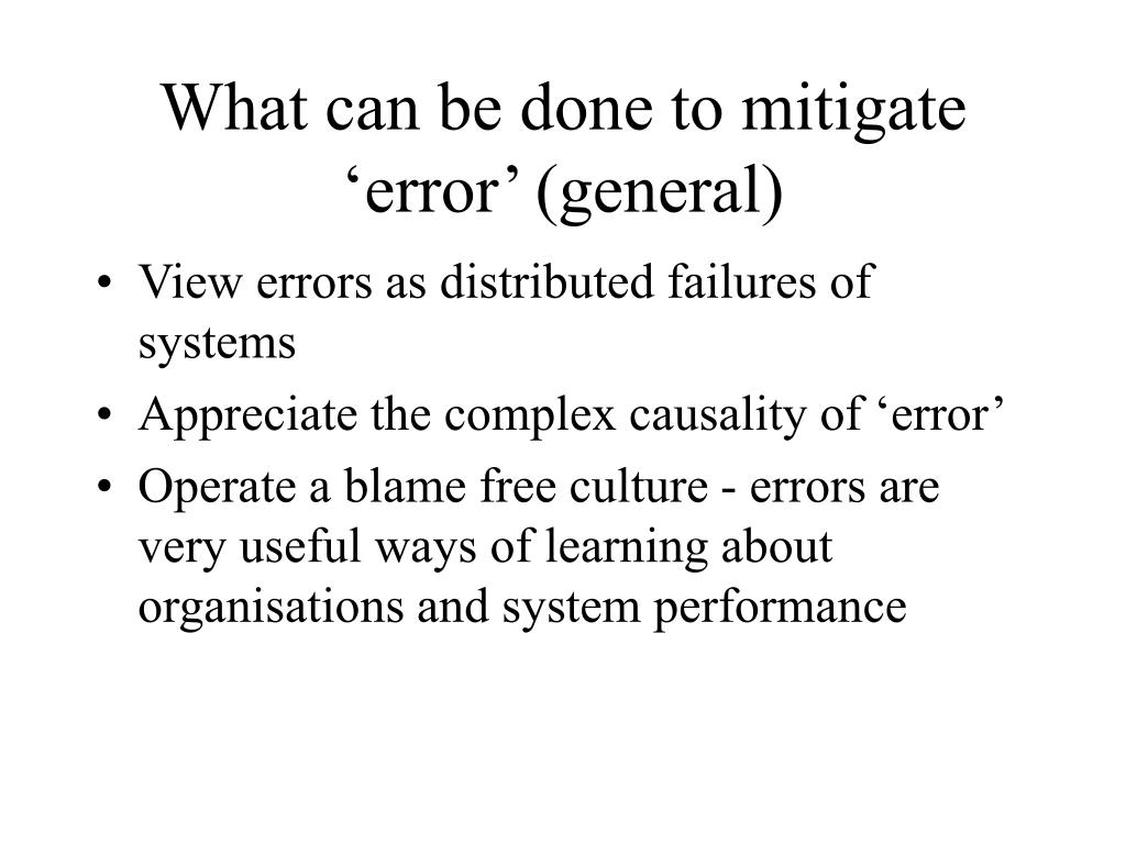 What can be done to mitigate 'error' (general)