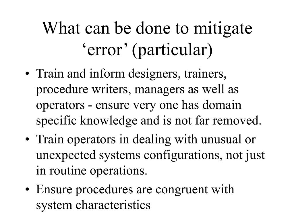 What can be done to mitigate 'error' (particular)