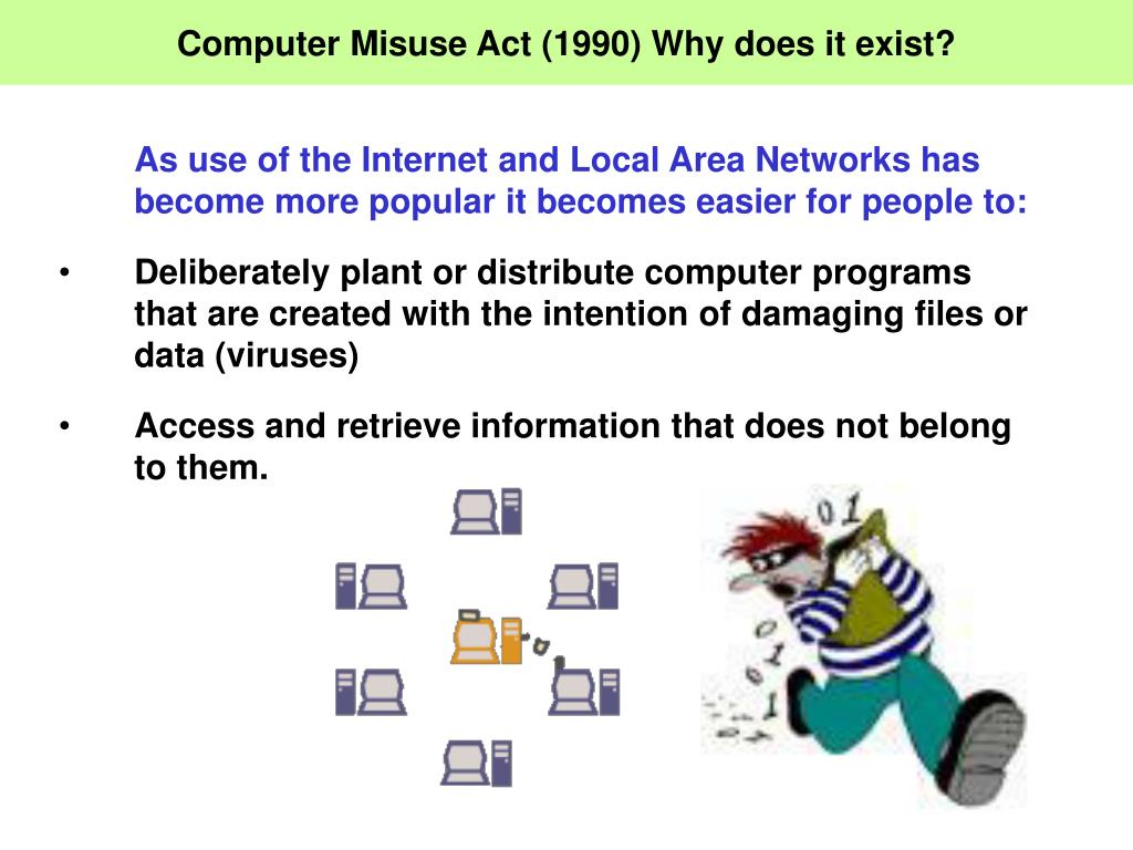 Computer Misuse Act (1990) Why does it exist?