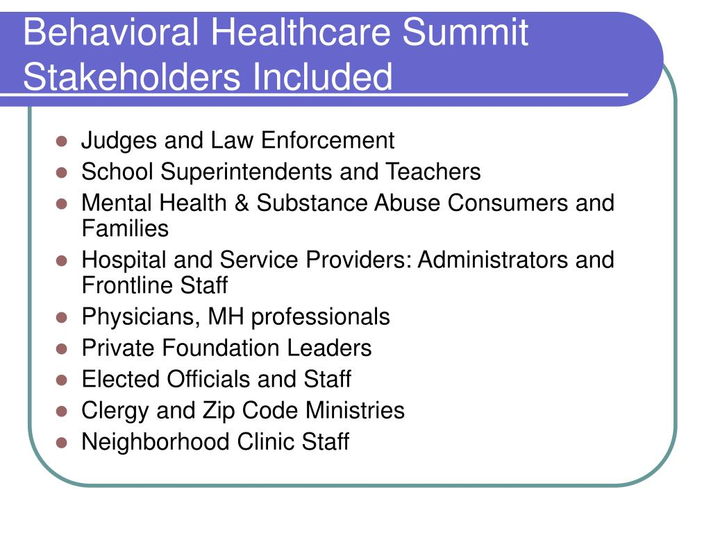 Behavioral Healthcare Summit Stakeholders Included