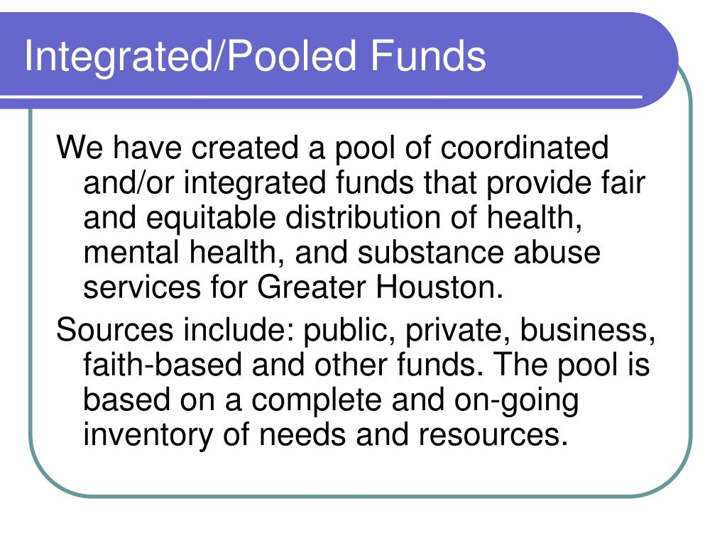 Integrated/Pooled Funds