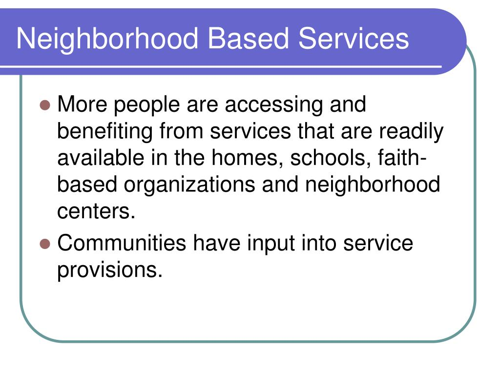 Neighborhood Based Services
