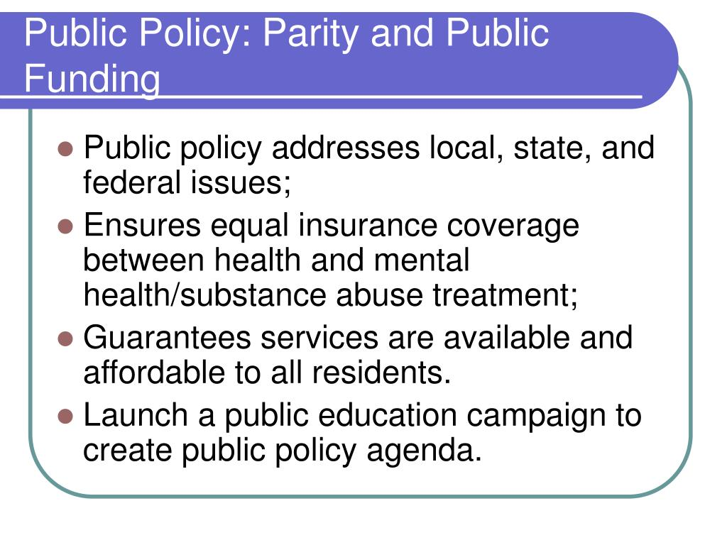 Public Policy: Parity and Public Funding