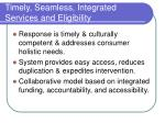 timely seamless integrated services and eligibility