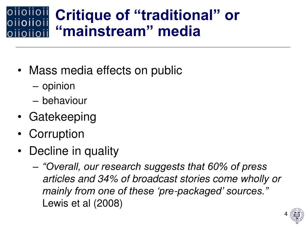 "Critique of ""traditional"" or ""mainstream"" media"