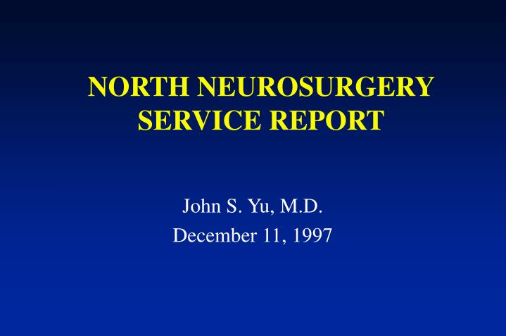 North neurosurgery service report