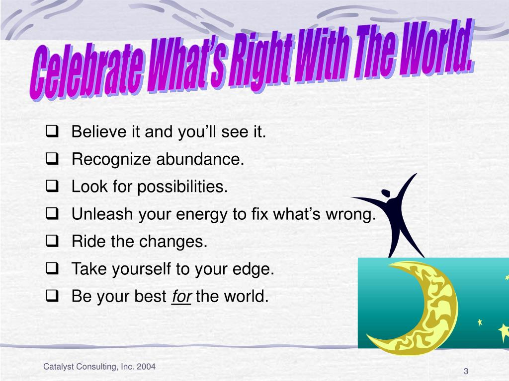 Celebrate What's Right With The World.