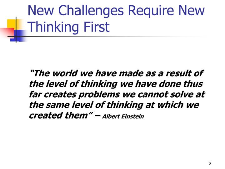 New challenges require new thinking first