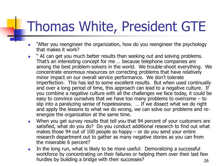 Thomas White, President GTE