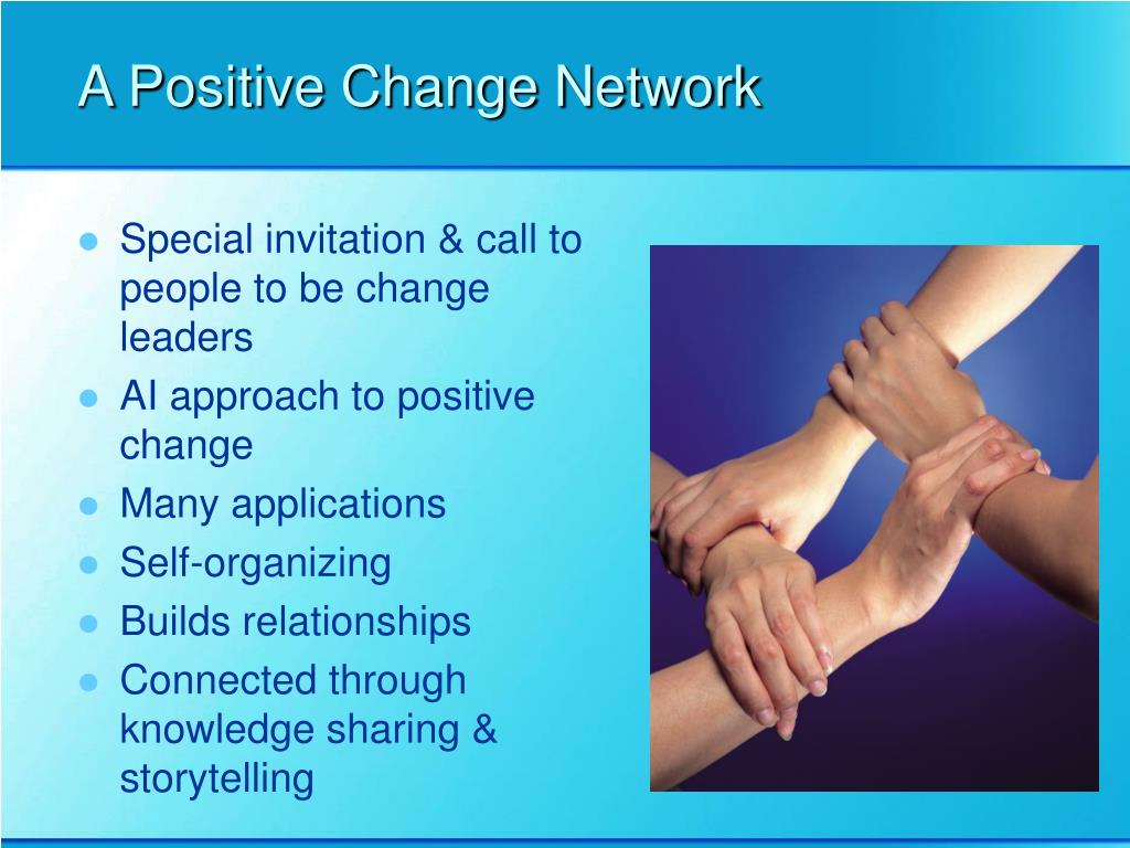 A Positive Change Network