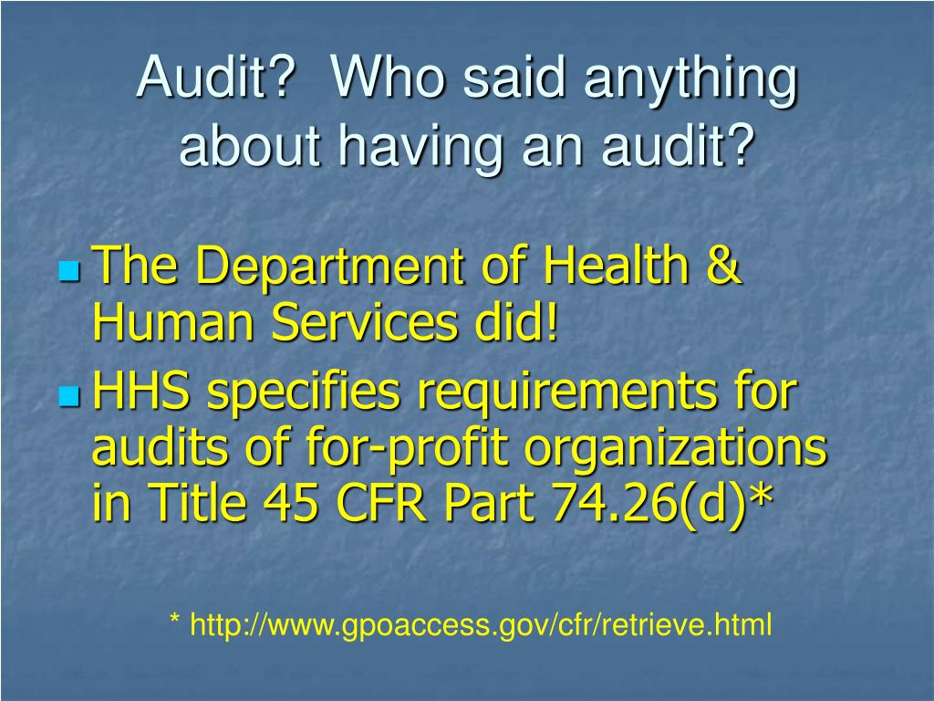 Audit?  Who said anything about having an audit?