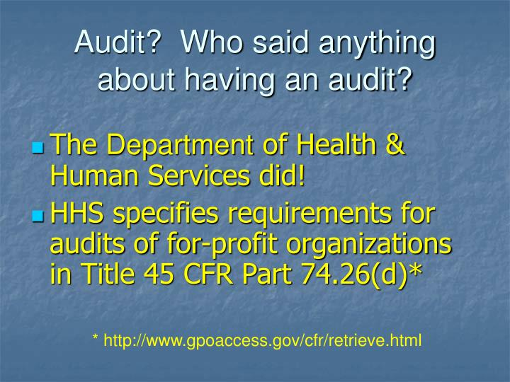 Audit who said anything about having an audit