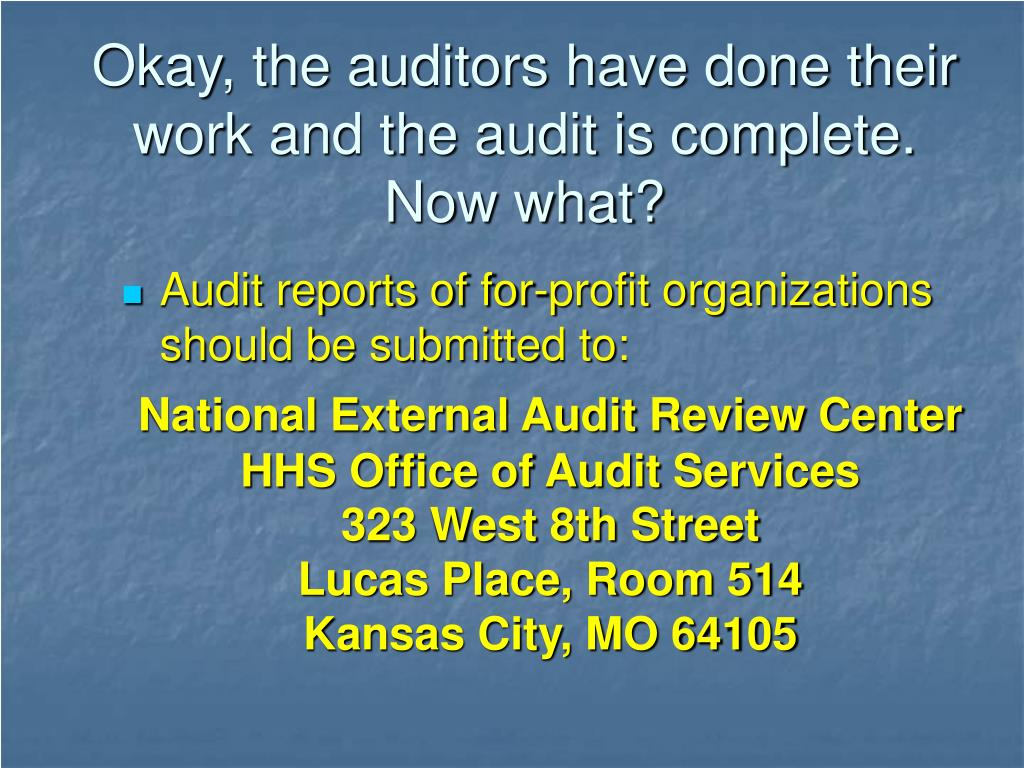 Okay, the auditors have done their work and the audit is complete.  Now what?