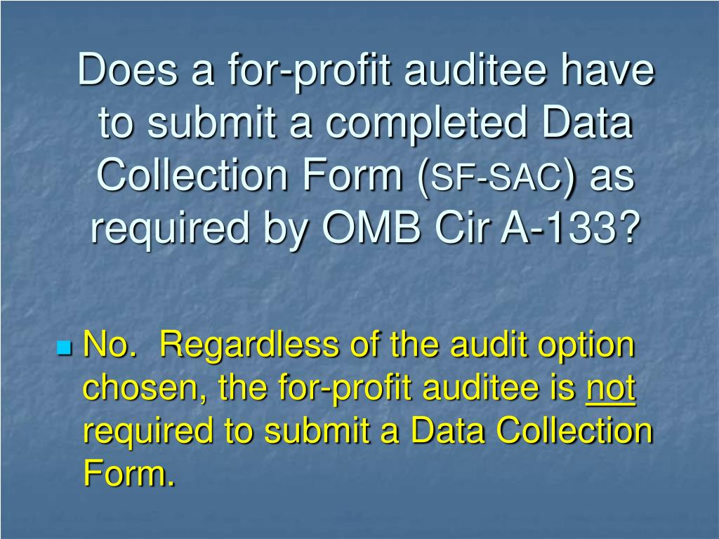 Does a for-profit auditee have to submit a completed Data Collection Form (