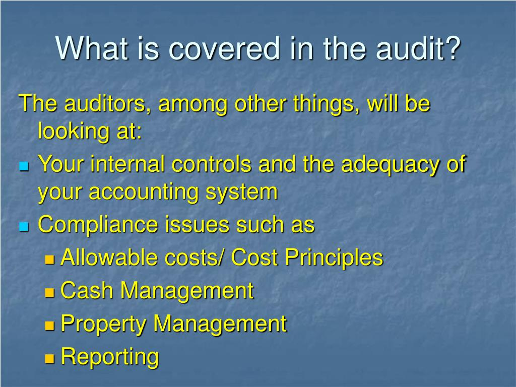 What is covered in the audit?