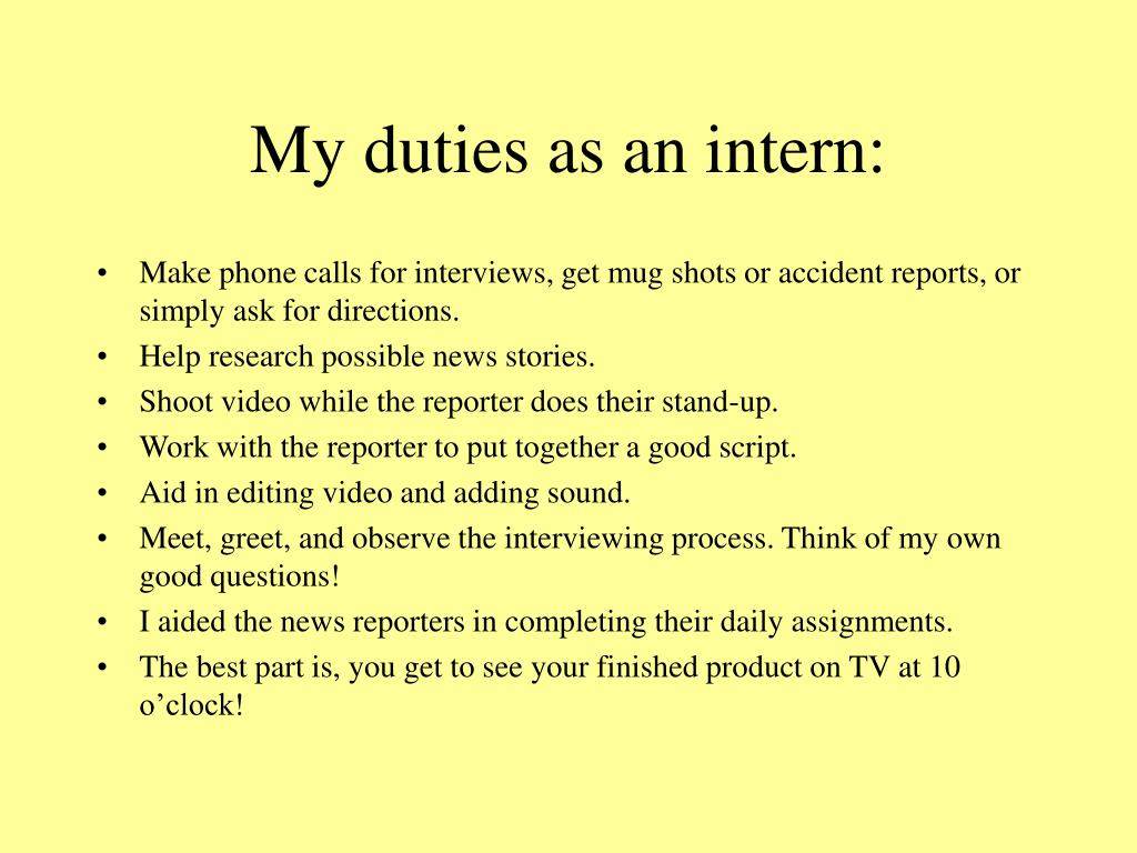 My duties as an intern: