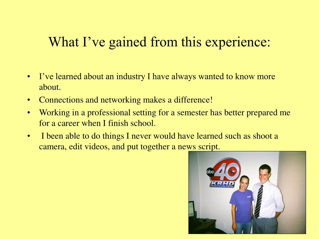 What I've gained from this experience: