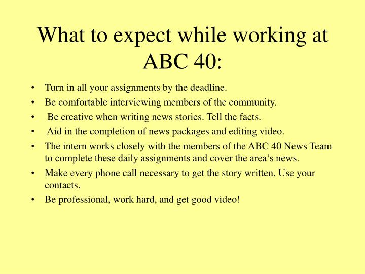 What to expect while working at abc 40