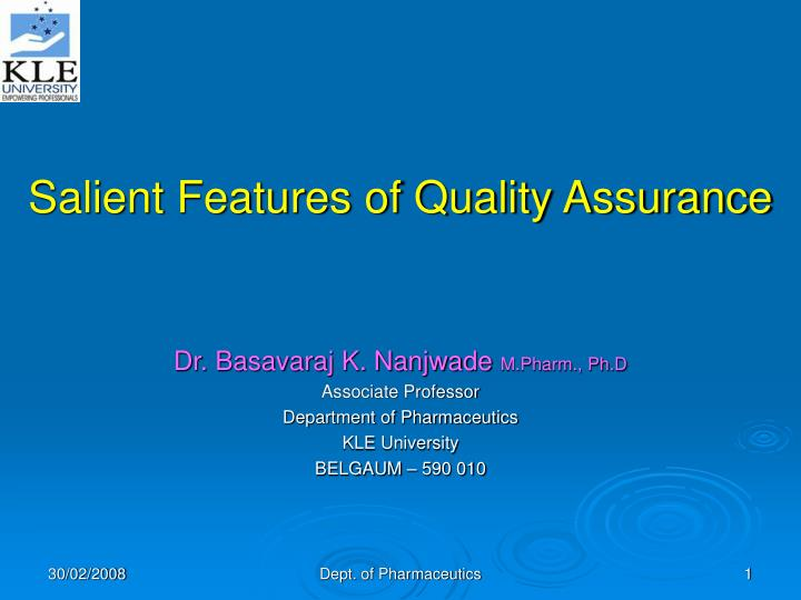 Salient features of quality assurance