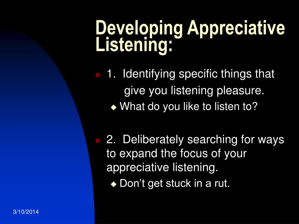Developing Appreciative Listening:
