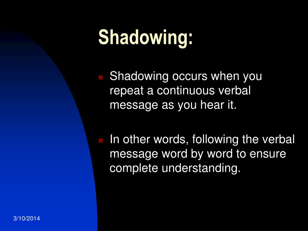 Shadowing: