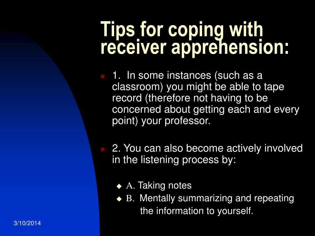 Tips for coping with receiver apprehension: