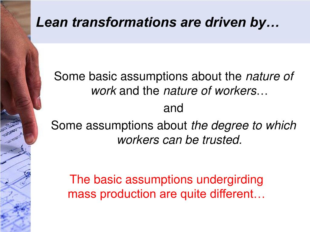 Lean transformations are driven by…
