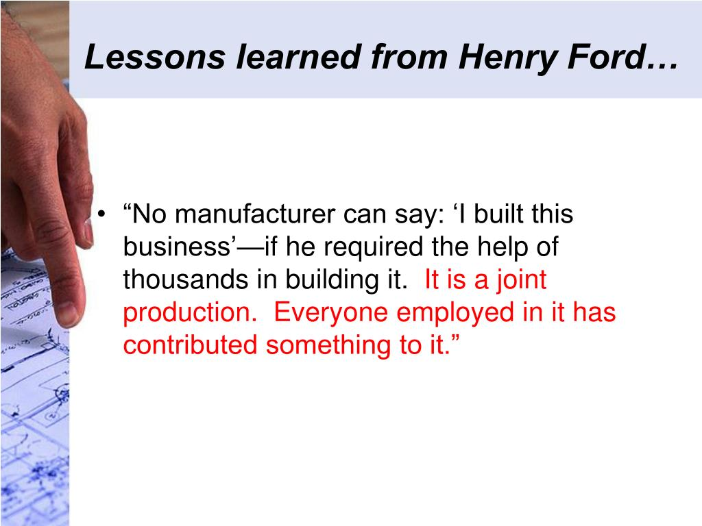 Lessons learned from Henry Ford…