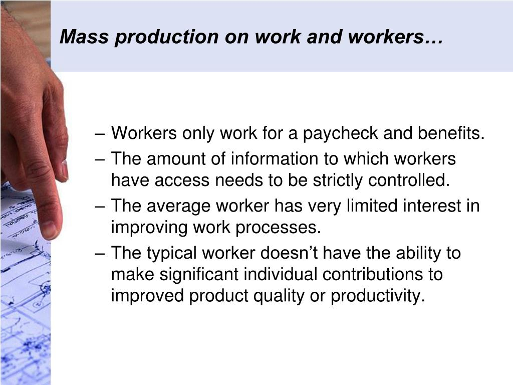 Mass production on work and workers…