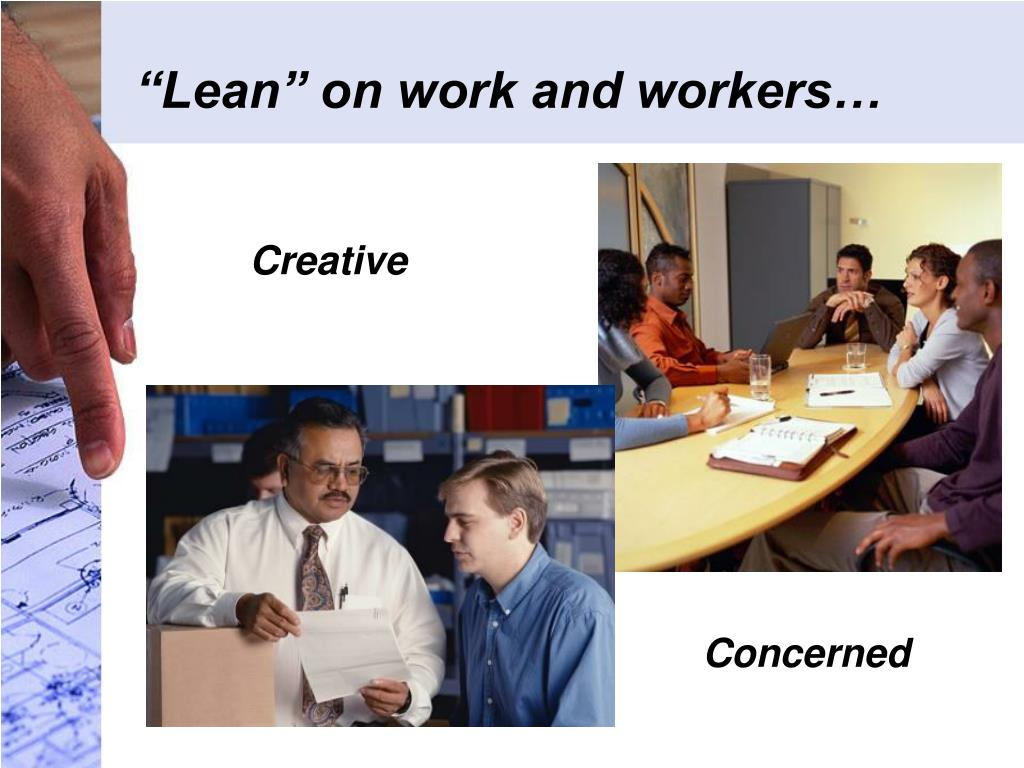 """Lean"" on work and workers…"
