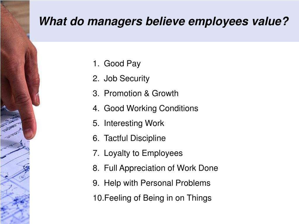 What do managers believe employees value?